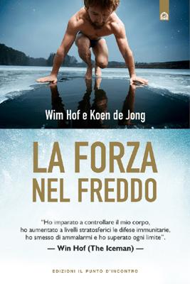 La forza nel freddo - Wim Hof & Koen de Jong pdf download