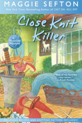 Close Knit Killer - Maggie Sefton