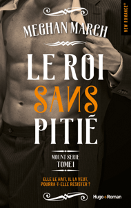 Mount série - tome 1 Le roi sans pitié - MEgan March pdf download