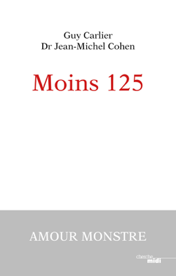 Moins 125 - Guy Carlier & Jean-Michel Cohen pdf download