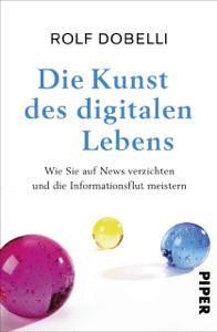 Die Kunst des digitalen Lebens - Rolf Dobelli pdf download
