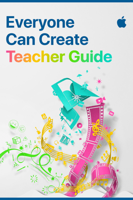 Everyone Can Create Teacher Guide - Apple Education