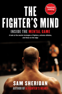The Fighter's Mind - Sam Sheridan