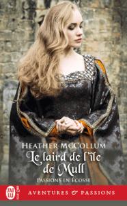 Passion en Écosse (Tome 1) - Le laird de l'île de Mull - Heather McCollum pdf download