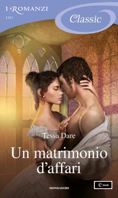 Un matrimonio d'affari (I Romanzi Classic) - Tessa Dare pdf download