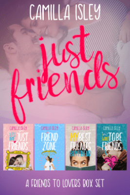 Just Friends - Camilla Isley