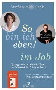 So bin ich eben! im Job - Stefanie Stahl & Dr. Christian Bernreiter pdf download