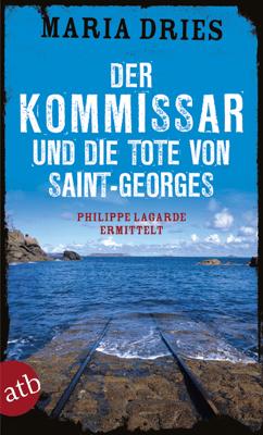 Der Kommissar und die Tote von Saint-Georges - Maria Dries pdf download