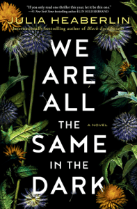 We Are All the Same in the Dark - Julia Heaberlin pdf download