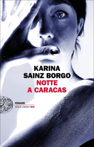 Notte a Caracas - Karina Sainz Borgo pdf download