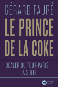 Le Prince de la coke - Gérard Fauré pdf download