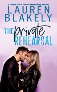 The Private Rehearsal - Lauren Blakely pdf download
