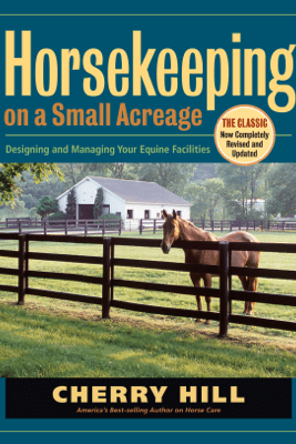 Horsekeeping on a Small Acreage - Cherry Hill