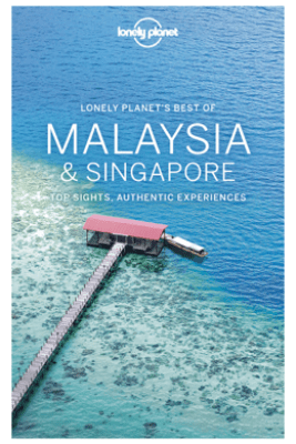Best of Malaysia & Singapore Travel Guide - Lonely Planet