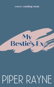 My Bestie's Ex - Piper Rayne pdf download