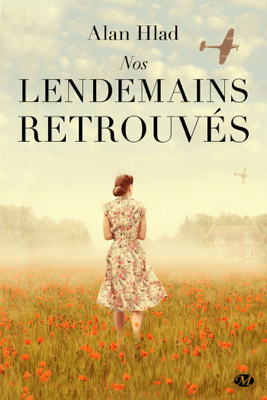 Nos lendemains retrouvés - Alan Hlad pdf download