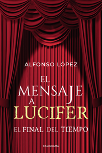 El mensaje a Lucifer - Alfonso Lopez pdf download