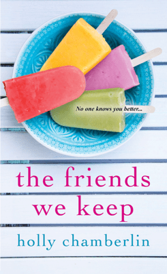 The Friends We Keep - Holly Chamberlin pdf download