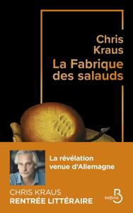 La Fabrique des salauds - Chris Kraus pdf download