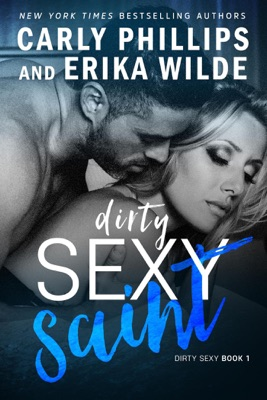 Dirty Sexy Saint - Carly Phillips & Erika Wilde pdf download