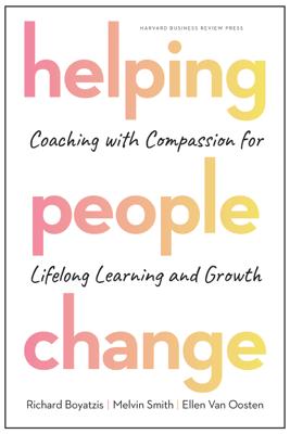 Helping People Change - Richard Boyatzis, Melvin L Smith & Ellen Van Oosten