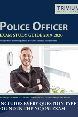 Police Officer Exam Study Guide 2019-2020 - Trivium Police Officers Exam Prep Team