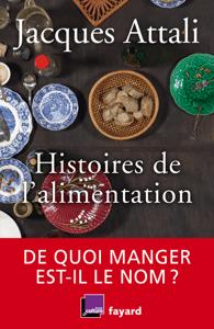 Histoires de l'alimentation - Jacques Attali pdf download