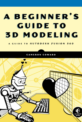 A Beginner's Guide to 3D Modeling - Cameron Coward