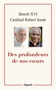 Des profondeurs de nos coeurs - Benoît XVI & Cardinal Robert Sarah pdf download