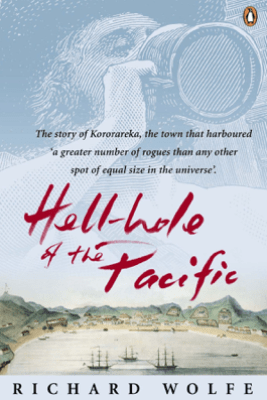 Hellhole of the Pacific - Richard Wolfe