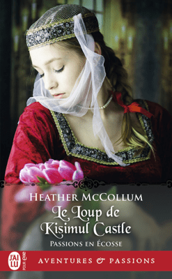 Passions en Écosse (Tome 3) - Le Loup de Kisimul Castle - Heather McCollum pdf download