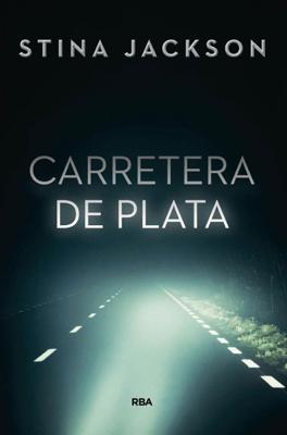 Carretera de Plata - Stina Jackson pdf download