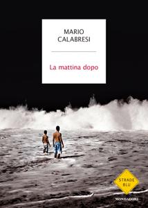 La mattina dopo - Mario Calabresi pdf download
