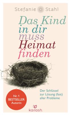 Das Kind in dir muss Heimat finden - Stefanie Stahl pdf download