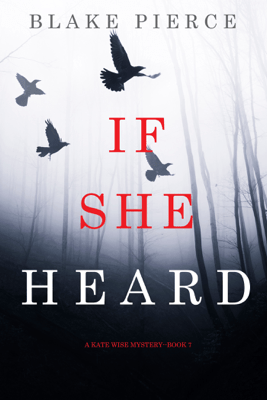 If She Heard (A Kate Wise Mystery—Book 7) - Blake Pierce pdf download