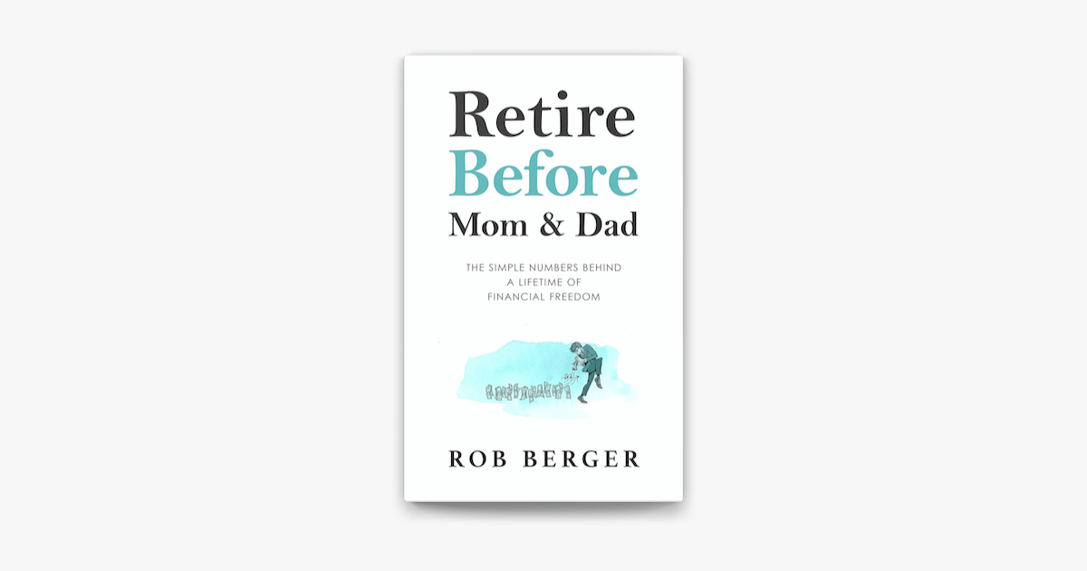 ‎Retire Before Mom and Dad: The Simple Numbers Behind A
