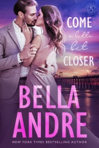 Come a Little Bit Closer - Bella Andre pdf download