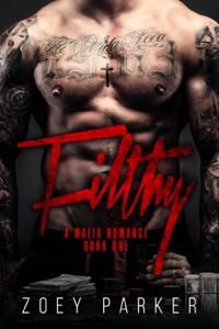 Filthy (Book 1) - Zoey Parker pdf download