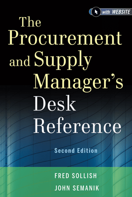 The Procurement and Supply Manager's Desk Reference - Fred Sollish & John Semanik
