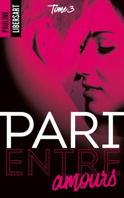 Pari entre amours - Pauline Libersart pdf download
