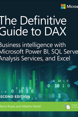 Definitive Guide to DAX, The: Business intelligence for Microsoft Power BI, SQL Server Analysis Services, and Excel, 2/e - Marco Russo & Alberto Ferrari