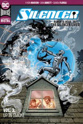 The Silencer Vol. 3: Up in Smoke - Dan Abnett & V. Ken Marion