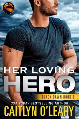 Her Loving Hero - Caitlyn O'Leary