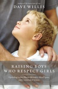 Raising Boys Who Respect Girls - Dave Willis pdf download