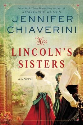 Mrs. Lincoln's Sisters - Jennifer Chiaverini pdf download