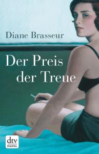 Der Preis der Treue - Diane Brasseur & Bettina Bach pdf download