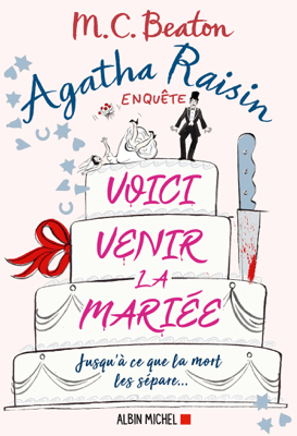 Agatha Raisin 20 - Voici venir la mariée - M.C. Beaton pdf download