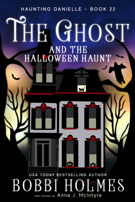 The Ghost and the Halloween Haunt - Bobbi Holmes