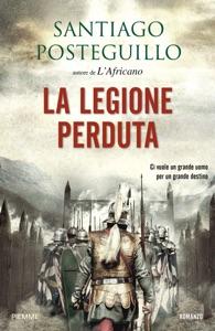 La legione perduta - Santiago Posteguillo pdf download