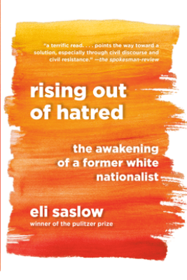 Rising Out of Hatred - Eli Saslow